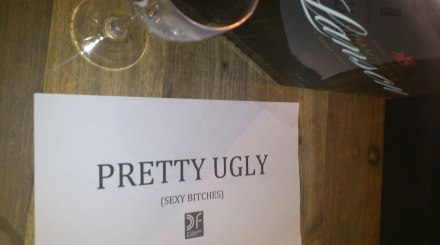 Pretty Ugly = Sexy Bitches!