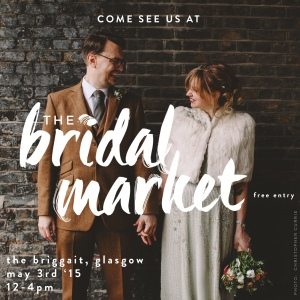Come see us at Glasgow Wedding Collective's Bridal Market | 'Sometimes It Snows In April' blog on www.prettyuglyclub.co.uk