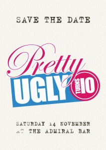 Save The Date - Pretty Ugly Turns 10 | 'Confessions on a Dance Floor' blog on www.prettyuglyclub.co.uk